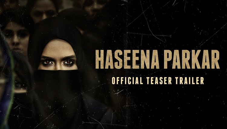 Haseena Parkar teaser Shraddha Kapoor looks almost unrecognisable as Dawoods sister