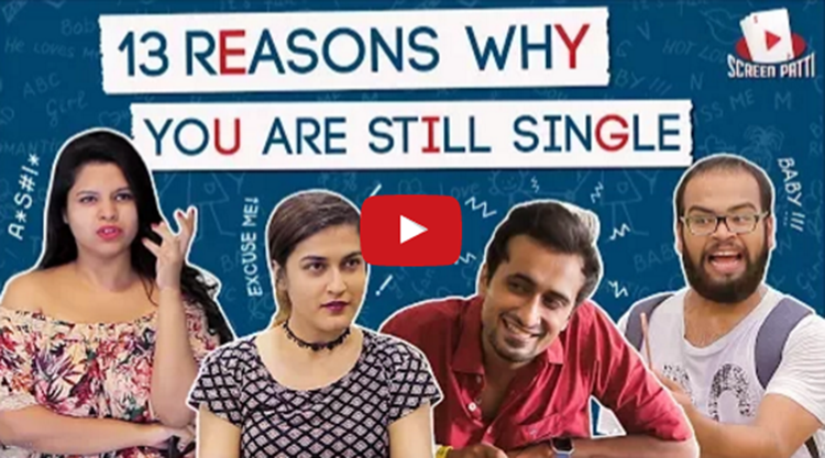 13 Reasons Why You Are Still Single