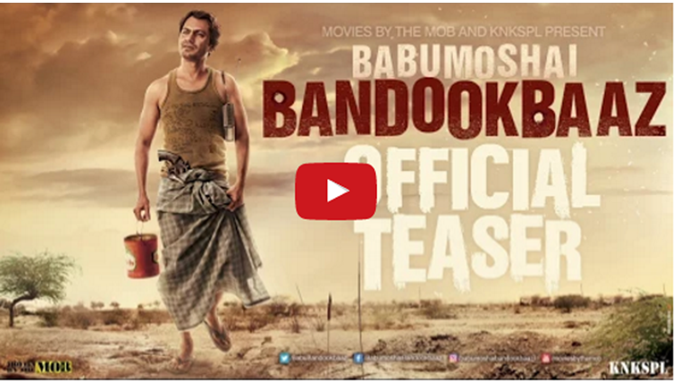 Babumoshai Bandookbaaz Official Teaser video