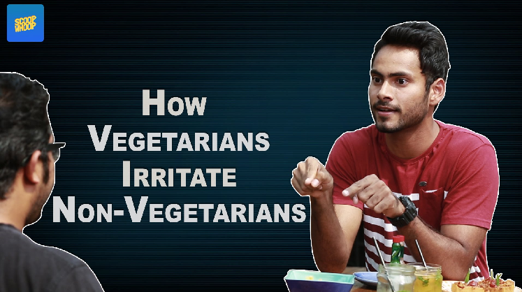 ScoopWhoop How Vegetarians Irritate Non-vegetarians