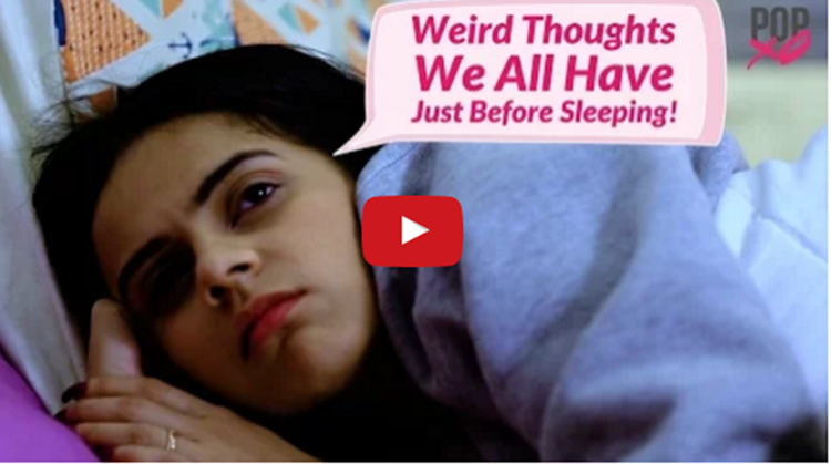 Weird Thoughts We All Have Just Before Sleeping