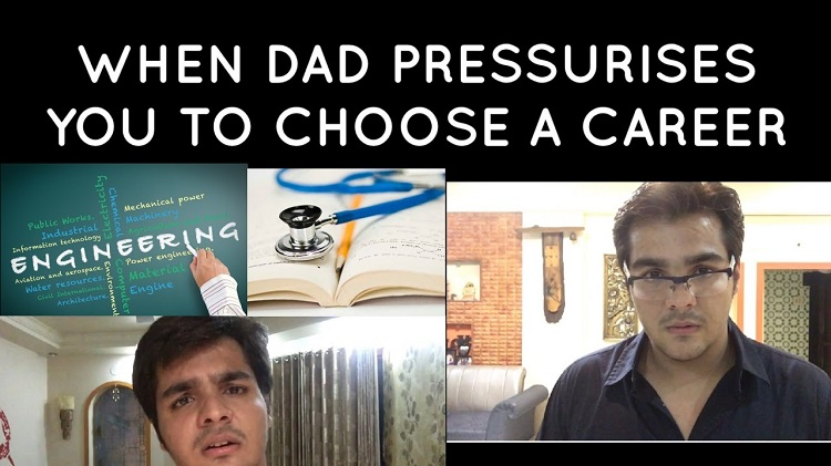 When dad pressurise you to choose a career