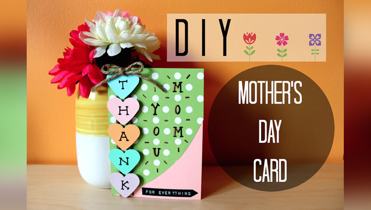 Mothers Day Greeting Card 5 DIY ideas