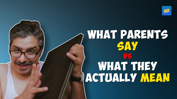 ScoopWhoop What Parents Say vs What They Actually Mean