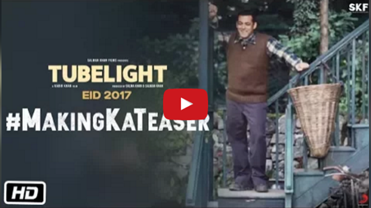 salman khan tubelight making teaser video