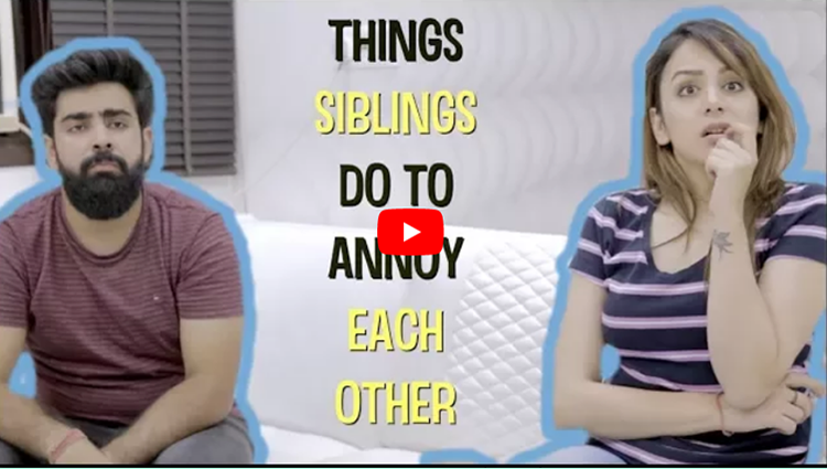 THINGS SIBLINGS DO TO ANNOY EACH OTHER Ft Nitibha Kaul Hasley India