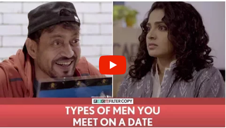 FilterCopy Types Of Men You Meet On A Date Ft Irrfan and Parvathy