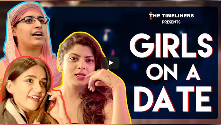 Girls On A Date ft Komal Pandey The Timeliners