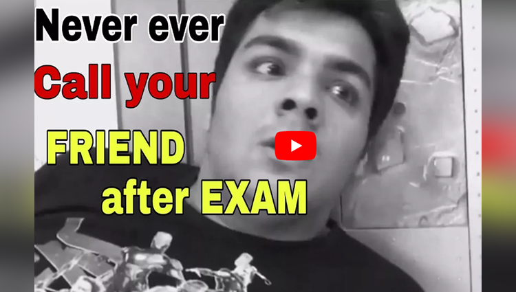 Never call your Friend after EXAMS
