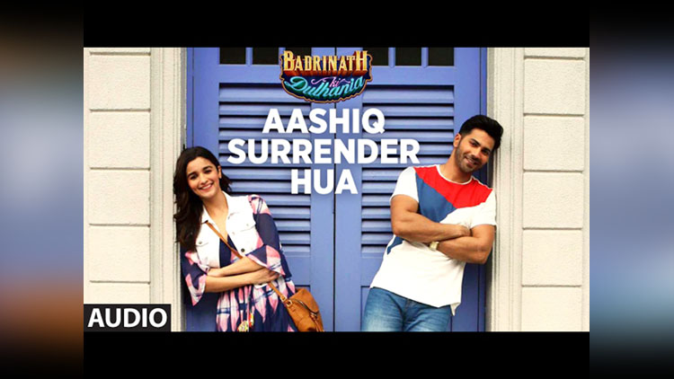 aashiq surrender hua song released of badrinath ki dulhania