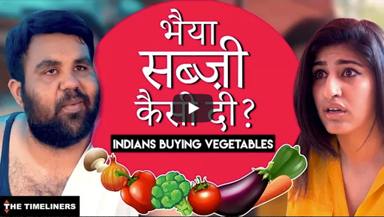 Bhaiya Sabzi Kaisi Di Indians Buying Vegetables The Timeliners