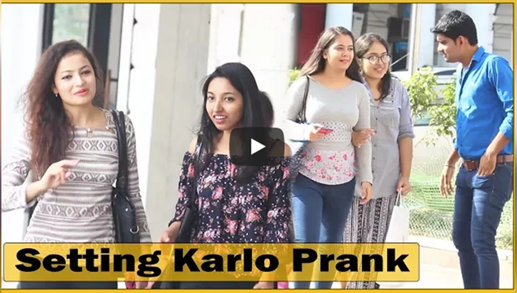 Setting Karlo Prank On Girls Comment Trolling 13 Prank In India The HunGama Films