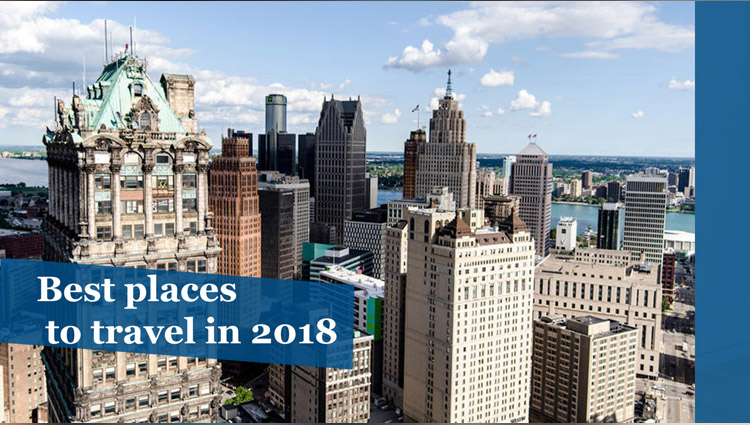 Here we come with the list of Top Travel Destination for 2018