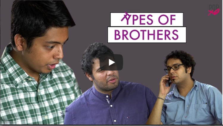 Types Of Brothers POPxo