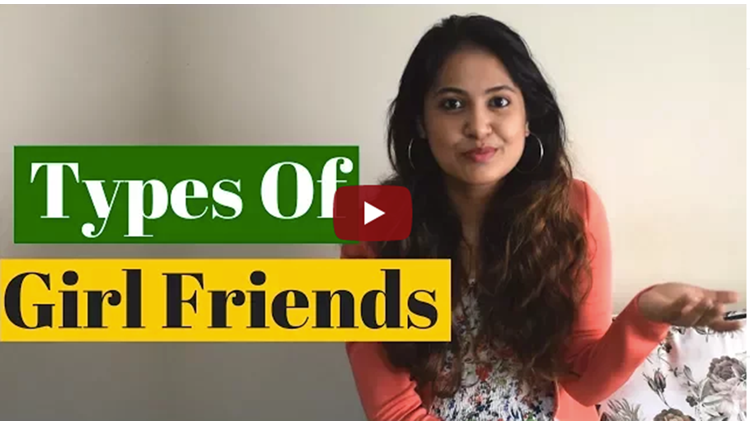 Types Of Girlfriends Indian Girl Friends