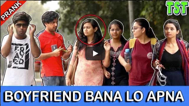 Boyfriend Bana Lo Apna Bakchodi Ki Hadd With Girls Part