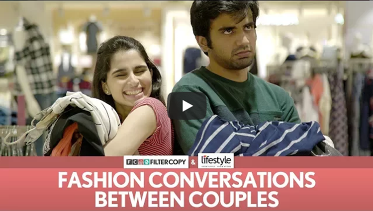 FilterCopy Fashion Conversations Between Couples Ft Aisha Ahmed and Ayush Mehra