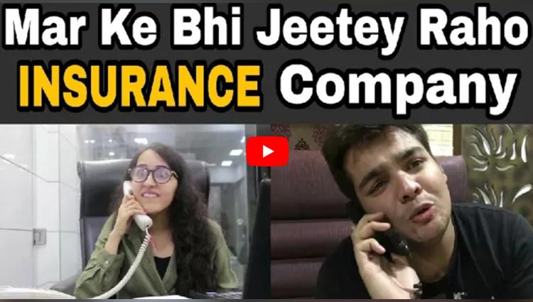 Mar Ke Bhi Jeetey Raho Insurance Company
