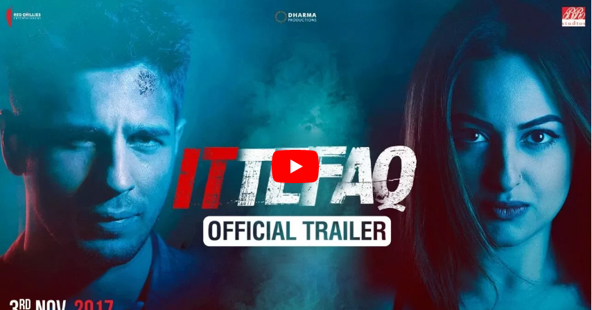 Siddharth Malhotra and Sonakshi Sinha's film Ittefaq trailer released