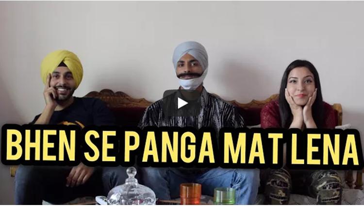 Bhen Se Panga Mat Lena SahibNoor Singh