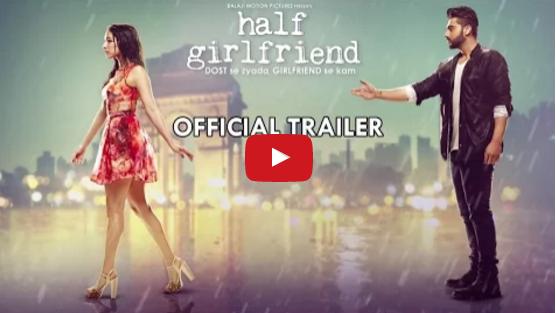 Half Girlfriend Official Trailer