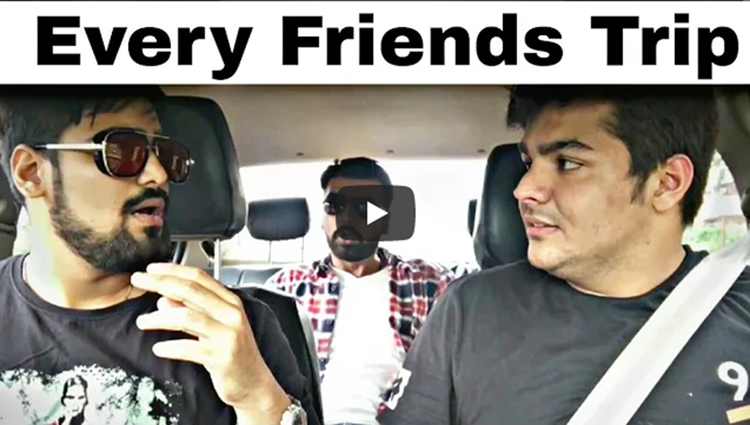 Every Friends Trip Ashish Chanchlani Vines