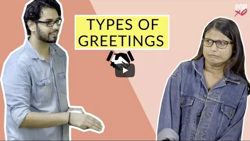 Types Of Greetings POPxo