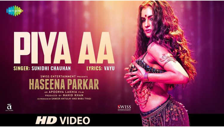'Piya Aa' shows the different side of Haseena Parkar's biopic