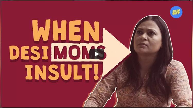 ScoopWhoop When Desi Moms Insult