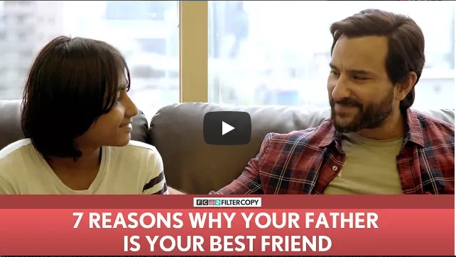 FilterCopy 7 Reasons Why Your Dad Is Your Best Friend Ft Saif Ali Khan