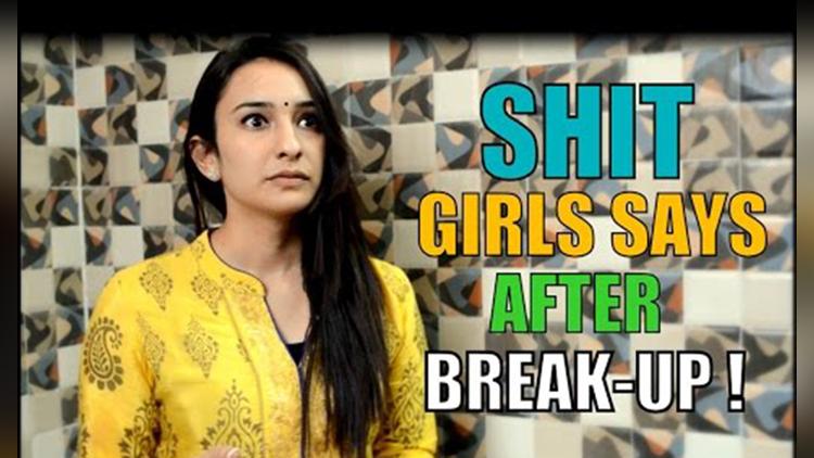 How Indian Girls Behave After Break up